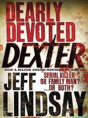 Buy Dearly Devoted Dexter by Jeff Lindsay online in india - Bookchor | 9781407239545
