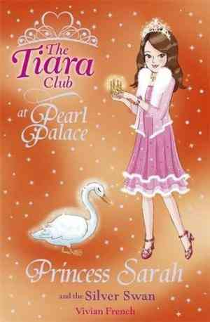 Buy Princess Sarah and the Silver Swan by Vivian French online in india - Bookchor   9781846165030