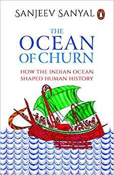 Buy The Ocean of Churn: How the Indian Ocean Shaped Human History by Sanjeev Sanyal online in india - Bookchor | 9780143429081