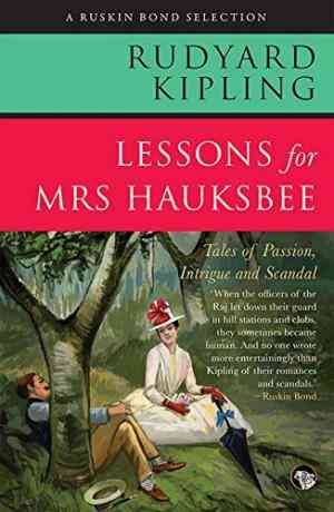 Buy Lessons for Mrs Hauksbee by Rudyard Kipling online in india - Bookchor   9789386702197