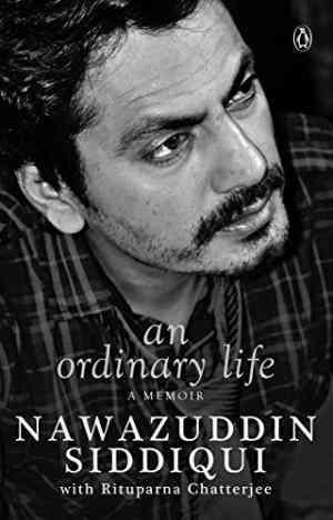 Buy An Ordinary Life: A Memoir by Nawazuddin Siddiqui online in india - Bookchor | 9780670089017