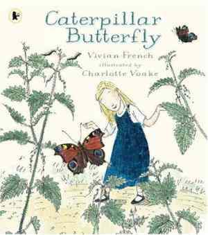 Buy Caterpillar Butterfly by Vivian French online in india - Bookchor   9781406312775
