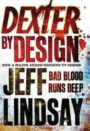 Buy Dexter By Design (Dexter, #4) by Jeff Lindsay online in india - Bookchor   9781407244129