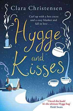 Buy Hygge and Kisses by Clara Christensen online in india - Bookchor | 9781471166730
