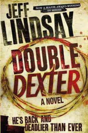 Buy Double Dexter by Jeff Lindsay online in india - Bookchor | 9781407244143