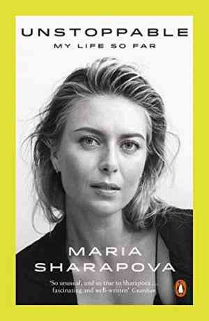 Buy Unstoppable: My Life So Far by Maria Sharapova online in india - Bookchor   9780141987521