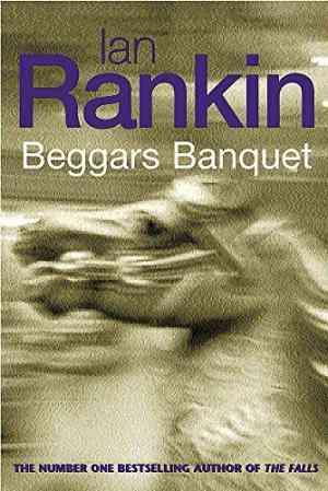 Buy Beggar's Banquet by Ian Rankin online in india - Bookchor | 9780752852379