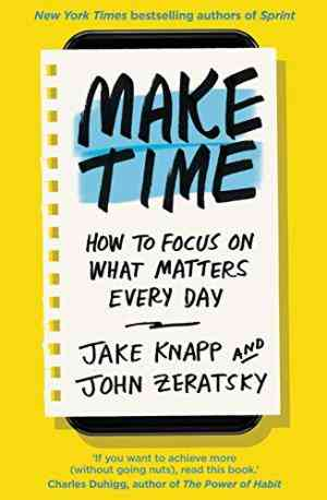 Make Time: How...
