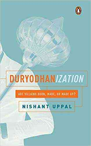 Duryodhanization:-Are-villains-born,-made,-or-made-up?