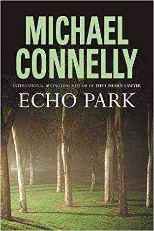 Buy Echo Park (Harry Bosch, #12) by Michael Connelly online in india - Bookchor | 9780752874074
