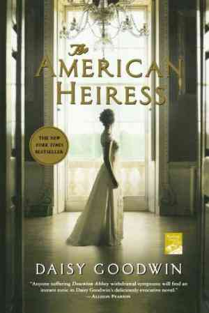 Buy The American Heiress by Daisy Goodwin online in india - Bookchor | 9780312658663