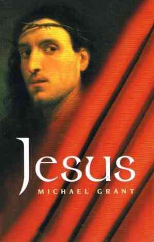 Buy Jesus    : by Michael Grant online in india - Bookchor | 9781407220314