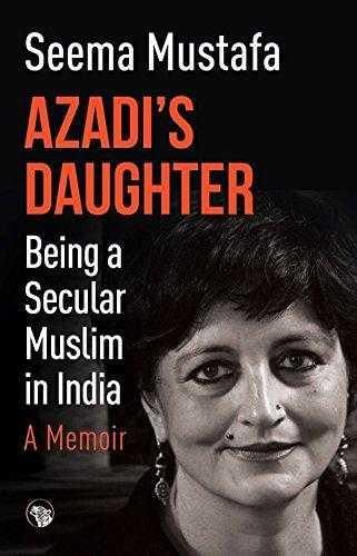 Azadi's-Daughter,-A-Memoir:-Being-a-Secular-Muslim-in-India