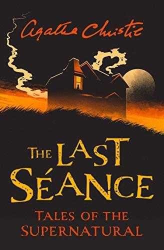 Buy The Last Seance: Tales of the Supernatural by Agatha Christie (Collins Chillers) by Agatha Christie online in india - Bookchor | 9780008336738