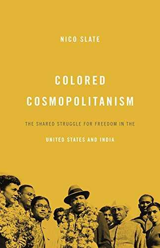 Colored Cosmopolitanism: The Shared Struggle for Freedom in the United States and India