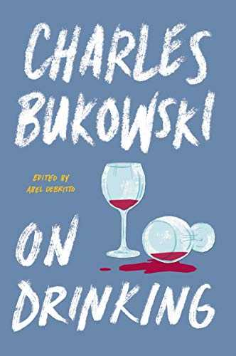 Buy On Drinking by Charles Bukowski online in india - Bookchor   9780062857941