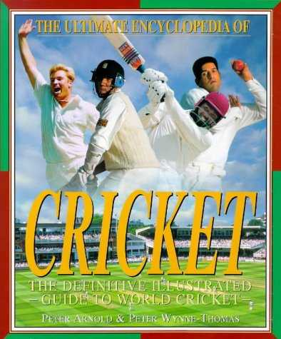 The-Ultimate-Encyclopedia-Of-Cricket:-The-Definitive-Illustrated-Guide-To-World-Cricket