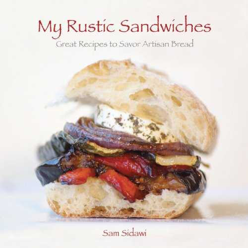 My-Rustic-Sandwiches:-Great-Recipes-to-Savor-Artisan-Bread