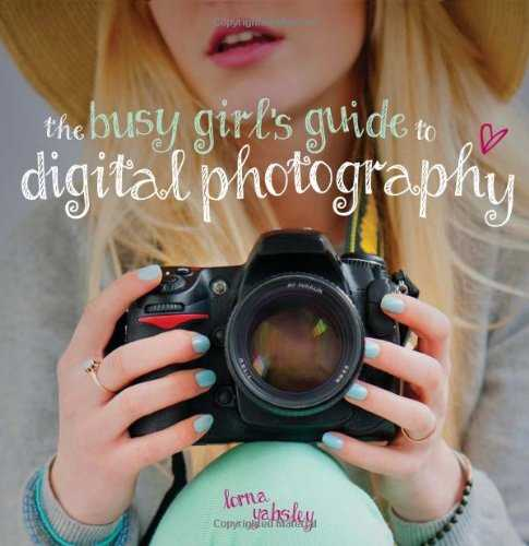 The-Busy-Girl's-Guide-to-Digital-Photography