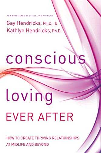 Buy Conscious Loving Ever After: How to Create Thriving Relationships at Midlife and Beyond by Gay Hendricks Ph.D.-Paperback by Gay Hendricks Ph.D. online in india - Bookchor | 9781401947330