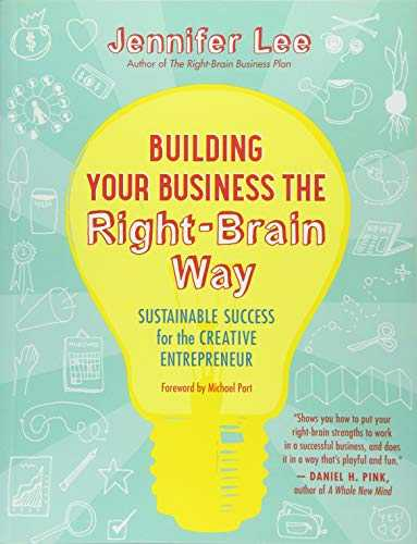 Building-Your-Business-the-Right-Brain-Way:-Sustainable-Success-for-the-Creative-Entrepreneur-by-Jennifer-Lee-Paperback