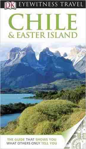 Buy DK Eyewitness Travel Guide: Chile & Easter Island by Dorling Kindersley online in india - Bookchor   9781405358774