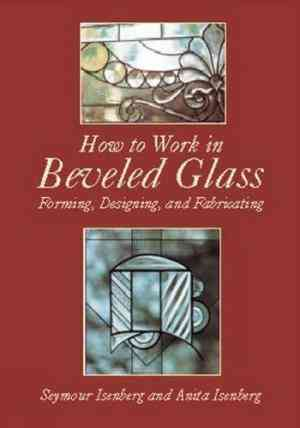 Buy How to Work in Beveled Glass by Anita Isenberg online in india - Bookchor | 9780486420622