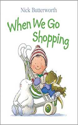 Buy When We Go Shopping Hardcover by Nick Butterworth online in india - Bookchor   9780001374386