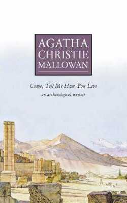 Come,-Tell-Me-How-You-Live:-An-Archaeological-Memoir