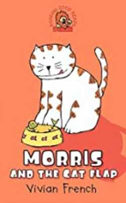 Buy Morris and the Cat Flap (Roaring Good Reads) by Vivian French online in india - Bookchor | 9780007675166