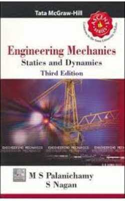 Buy Engineering Mechanics: Statics And Dynamics (Ascent Series) by M.S Palanichamy , S Nagan online in india - Bookchor   9780070588301