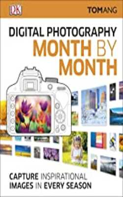 Digital-Photography-Month-by-Month:-Capture-Inspirational-Images-in-Every-Season