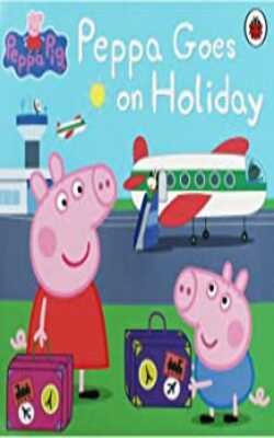 Buy Peppa Goes on Holiday by Ladybird online in india - Bookchor   9780241274101