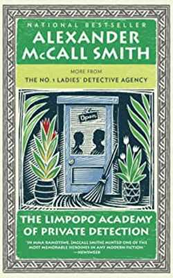 Buy The Limpopo Academy of Private Detection by Alexander McCall Smith online in india - Bookchor | 9780307472991