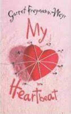 Buy My Heartbeat  by Garret Freymann-Weyr online in india - Bookchor | 9780330410335