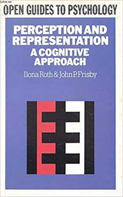 Buy PERCEPTION & REPRESENTATION by Ilona Roth & John P. Frisby online in india - Bookchor | 9780335153282