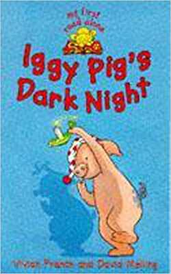 Buy My First Read Alones: Iggy Pigs Dark Night by Vivian French online in india - Bookchor | 9780340713624