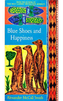 Buy Blue Shoes and Happiness by Alexander McCall Smith online in india - Bookchor   9780349117720