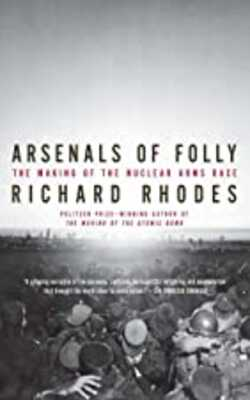 Arsenals-of-Folly-The-Making-of-the-Nuclear-Arms-Race