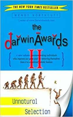 The-Darwin-Awards-II:-Unnatural-Selection