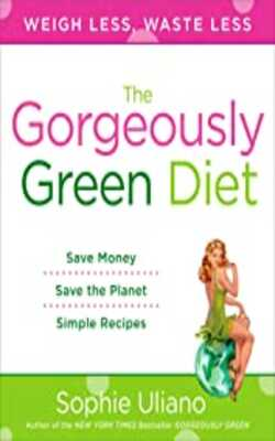 The-Gorgeously-Green-Diet:-Save-Money,-Save-the-Planet,-Simple-Recipes