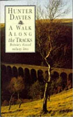 Buy A Walk Along The Tracks by  Hunter Davies online in india - Bookchor | 9780460860994