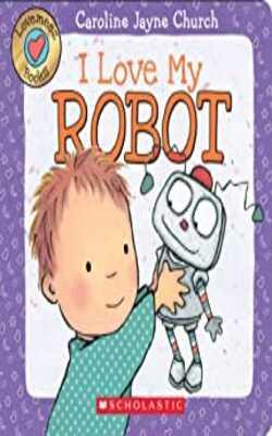 Lovemeez:-I-Love-My-Robot:-4-Board-book