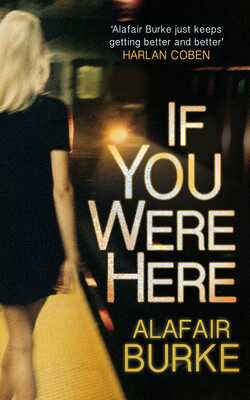 Buy If You Where Here by Alafair Burke online in india - Bookchor | 9780571303441