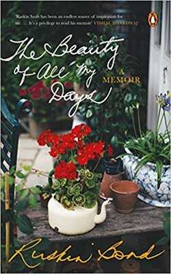 Buy The Beauty of All My Days: A Memoir by Ruskin Bond online in india - Bookchor | 9780670088133