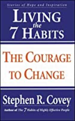 Living-the-7-Habits:-The-Courage-to-Change