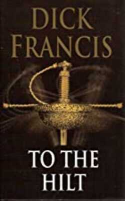 Buy To The |Hilt by Dick Francis online in india - Bookchor | 9780718142131