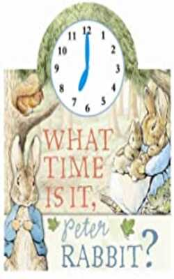 Buy What Time Is It, Peter Rabbit? Board book by Beatrix Potter online in india - Bookchor | 9780723244318