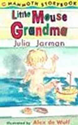 Little-Mouse-Grandma-(Mammoth-storybooks)