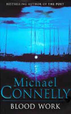Buy Blood Work by Michael Connelly online in india - Bookchor   9780752812120